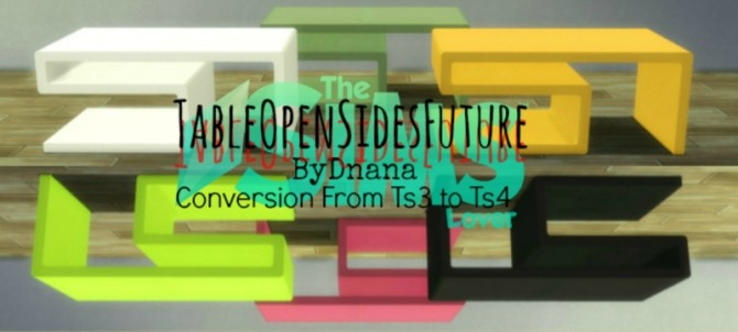 Sims 4 Table Open Sides Future by Dnana at The Sims Lover