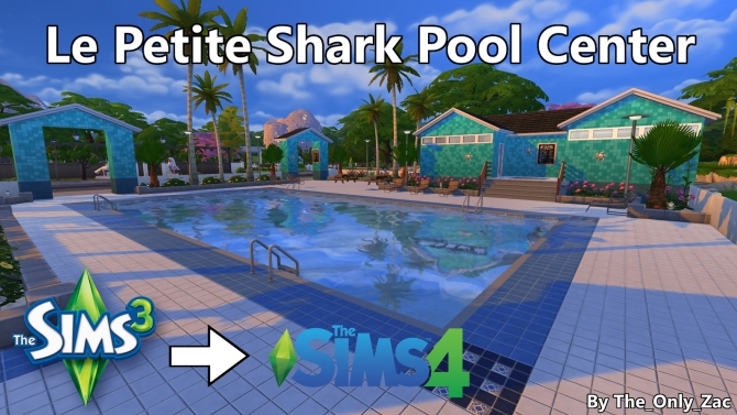 Le petite shark pool center by the only zac at mod the for Pool designs sims 4