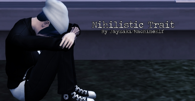 Nihilistic Trait By Jayzaki At Mod The Sims 187 Sims 4 Updates