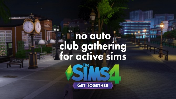 Sims 4 No Auto Club Gathering for Active Sims by weerbesu at Mod The Sims