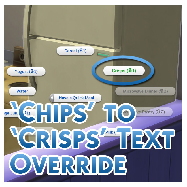Sims 4 Chips to Crisps Text Replacement for UK Players by Menaceman44 at Mod The Sims