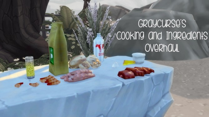 Sims 4 Cooking & Ingredients Overhaul by graycurse at Mod The Sims