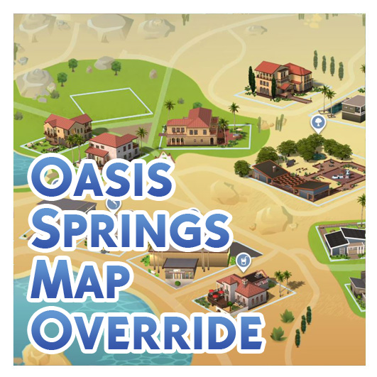 Sims 4 Oasis Springs Map Override by Menaceman44 at Mod The Sims
