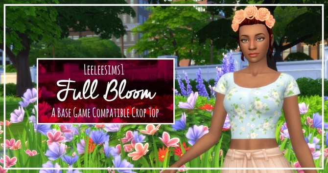 Sims 4 Full Bloom crop top by leeleesims1 at SimsWorkshop