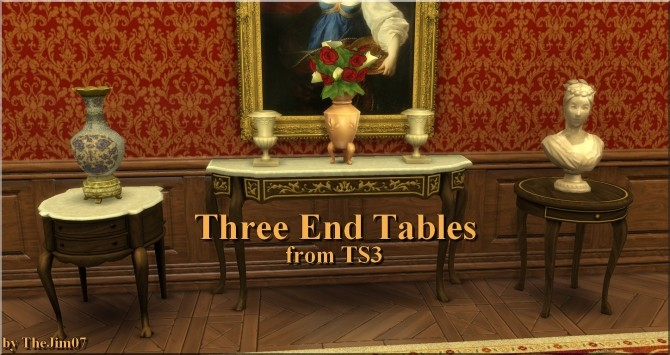 Three End Tables from TS3 by TheJim07 at Mod The Sims image 4012 670x355 Sims 4 Updates