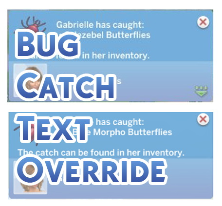 Bug Catch Text Override by Menaceman44 at Mod The Sims image 85 Sims 4 Updates