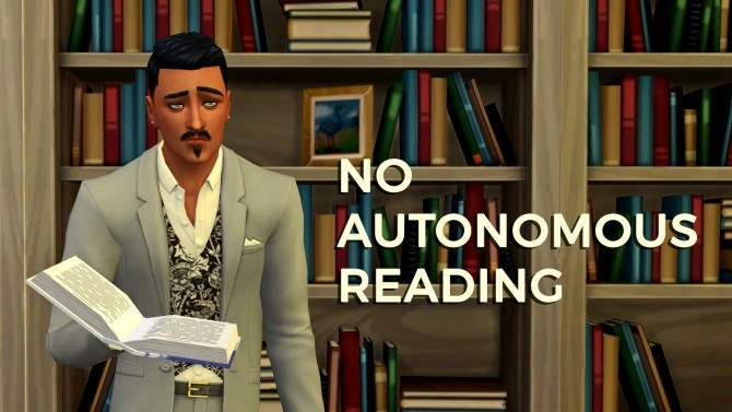 Sims 4 No Autonomous Reading by Snaggle Fluster at Mod The Sims