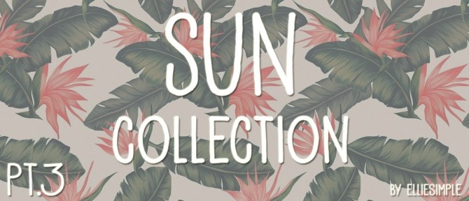 Sun Collection Part 3 at Elliesimple image 856 670x288 Sims 4 Updates