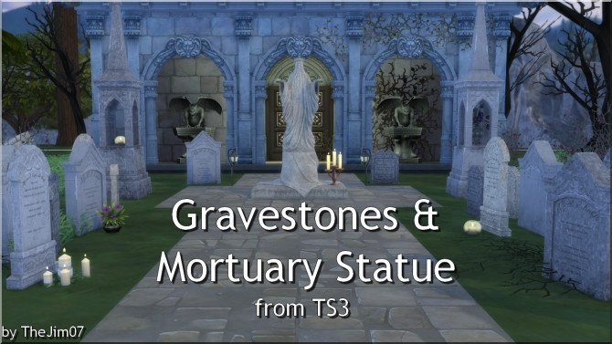 Gravestones & Mortuary Statue from TS3 by TheJim07 at Mod The Sims image 5815 670x377 Sims 4 Updates