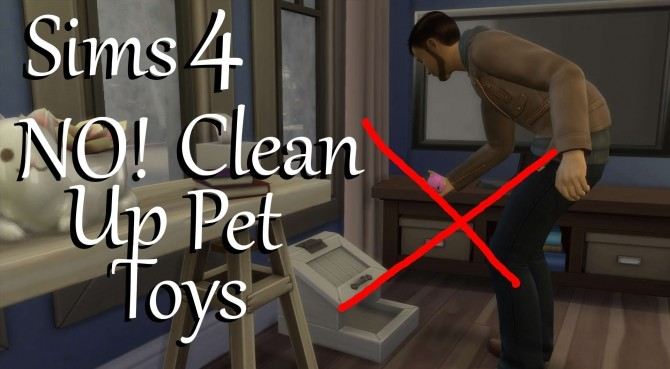Sims 4 No! Clean Up Pet Toys by PolarBearSims at Mod The Sims
