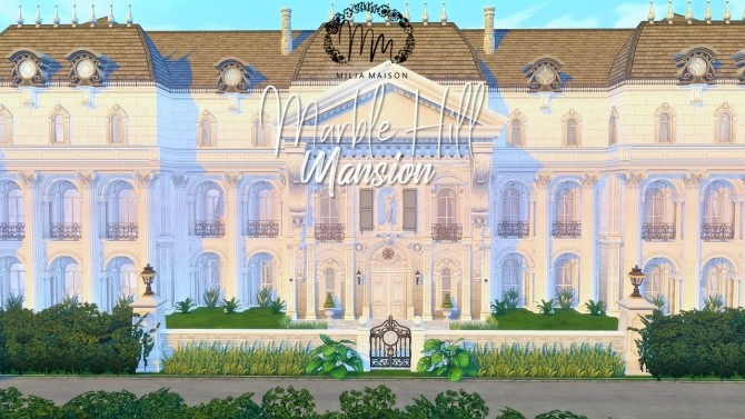Sims 4 MARBLE HILL MANSION at Milja Maison