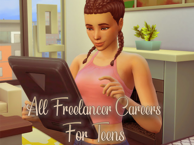 Sims 4 All Freelancer Careers For Teens at MSQ Sims