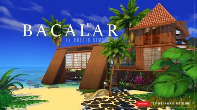 Sims 4 BACALAR HOUSE at RUSTIC SIMS
