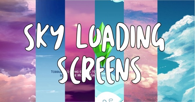 Sky Loading Screens by Debbiepearl at Mod The Sims image 656 670x350 Sims 4 Updates