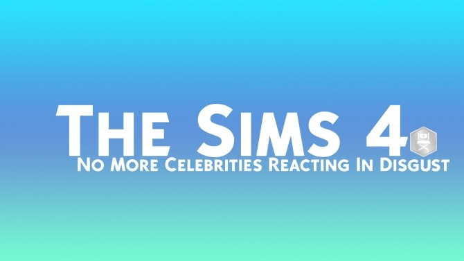 No More Celebrities Reacting In Disgust by slightlyfoolish at Mod The Sims image 696 670x377 Sims 4 Updates