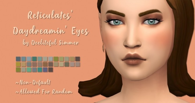 Sims 4 Reticulates Daydreamin eyes recolors at Deeliteful Simmer