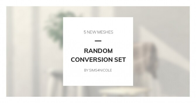 Sims 4 Random conversion set 5 new meshes at Sims4Nicole