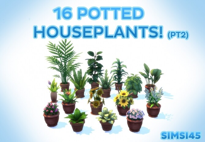 16 Potted Houseplants pt2 by simsi45 at Mod The Sims image 1253 670x463 Sims 4 Updates