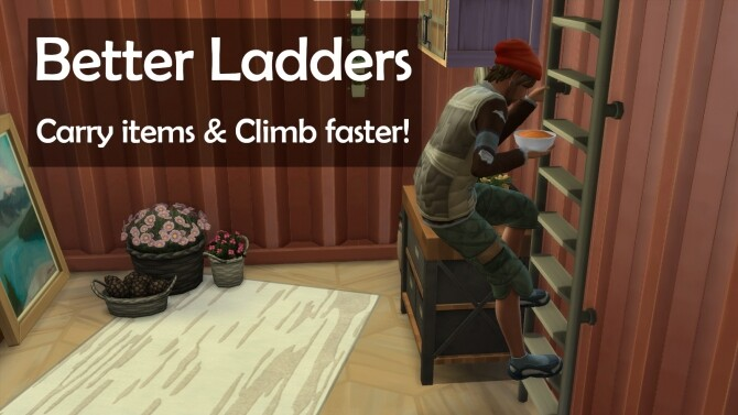 Sims 4 Better Ladders Carry items & Climb faster by Arckange at Mod The Sims