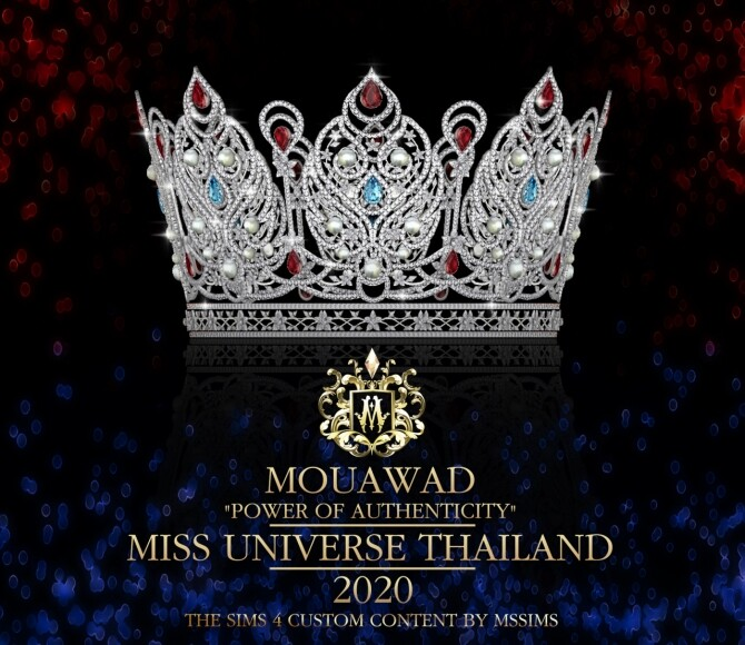 Sims 4 MOUAWAD POWER OF AUTHEMTICITY MISS UNIVERSE THAILAND 2020 CROWN at MSSIMS