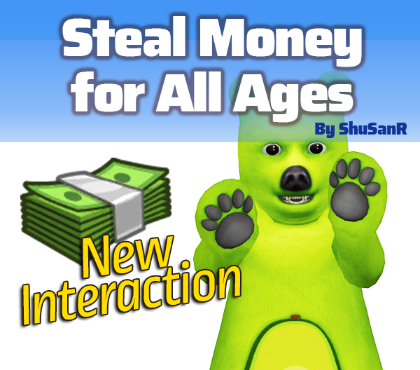 Sims 4 Steal Money for All Ages Interaction by ShuSanR at Mod The Sims