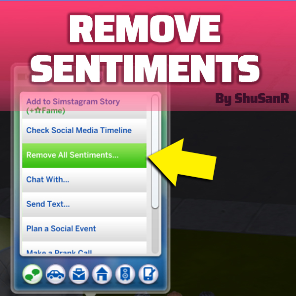 Sims 4 Remove Sentiments about Specific Sims by ShuSanR at Mod The Sims