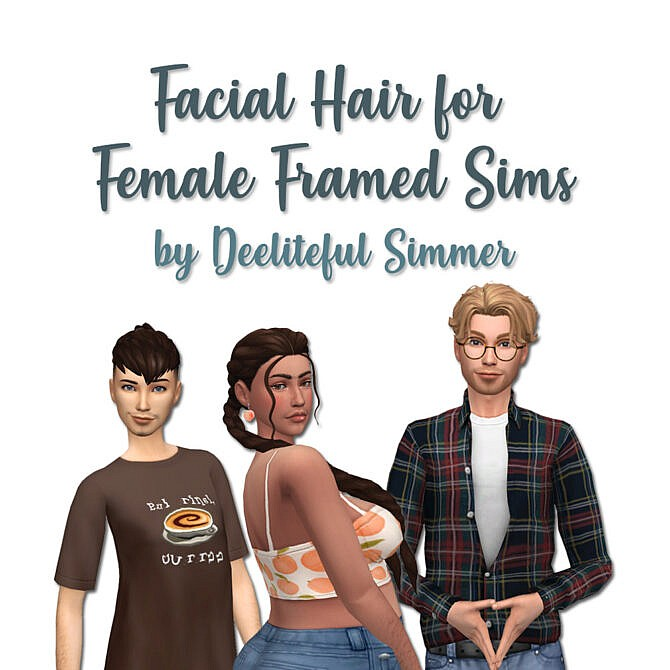 Sims 4 Facial hairs enabled for female frames at Deeliteful Simmer