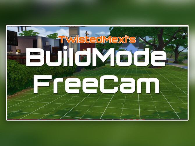 Sims 4 BuildMode FreeCam 4 27 21 by TwistedMexi at TSR
