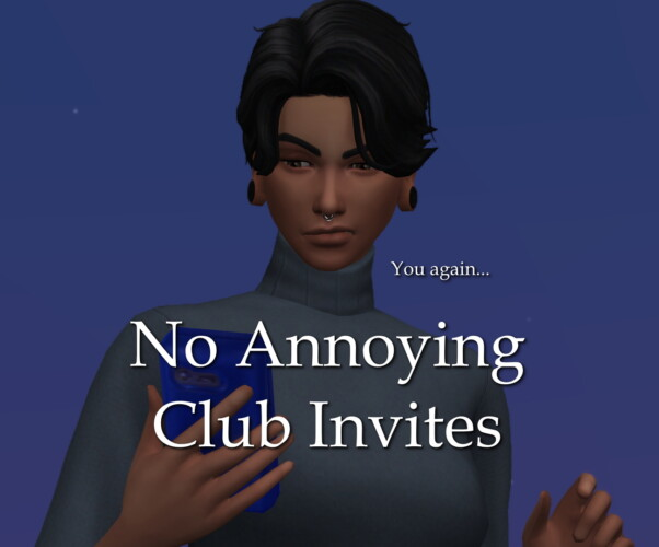No Annoying Club Invite Requests By Lazarusinashes