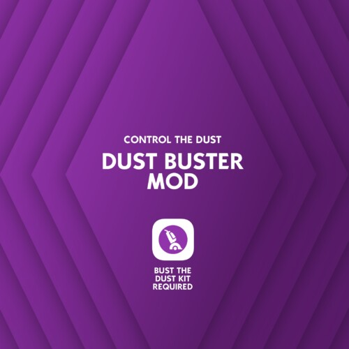 Dust Buster Mod: Control The Dust By Lot51